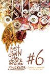Bust Down The Door and Eat All The Chickens (issue 6)