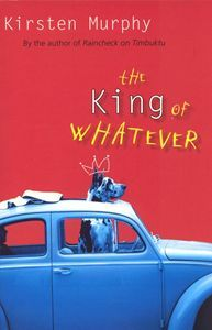 The King of Whatever by Kirsten Murphy
