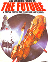 The Usborne Book Of The Future: A Trip In Time To The Year 2000 And Beyond