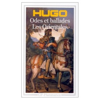 Odes et Ballades / Les Orientales by Victor Hugo