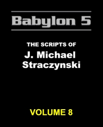 Babylon 5: The Scripts of J. Michael Straczynski, Vol. 8