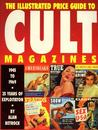 The Illustrated Price Guide to Cult Magazines, 1945 to 1969: 25 Years of Exploitaton
