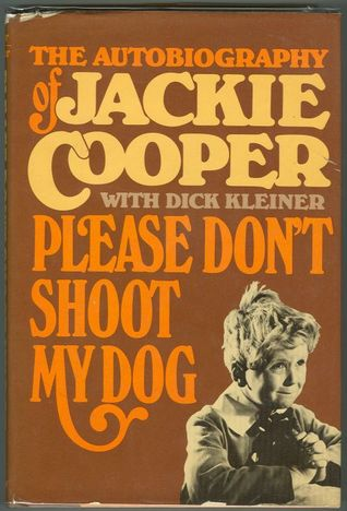 Please Don't Shoot My Dog by Jackie Cooper