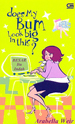 Besar Itu Indah - Does My Bum Look Big in This by Arabella Weir