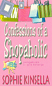 Confessions of a Shopaholic - Pengakuan Si Gila Belanja by Sophie Kinsella