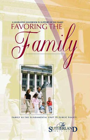 Favoring the Family by Allan Carlson