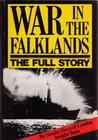 War in the Falklands: The Full Story