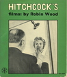 Hitchcock's Films by Robin Paul Wood