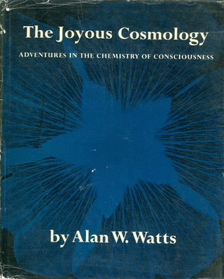 The Joyous Cosmology by Alan Wilson Watts