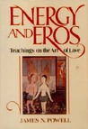 Energy and Eros: Teachings on the Art of Love