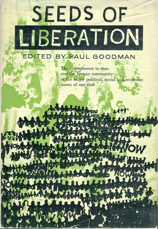 Seeds of Liberation by Paul Goodman