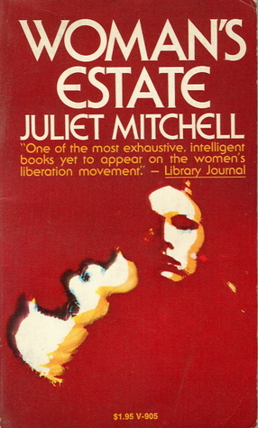 Woman's Estate by Juliet Mitchell