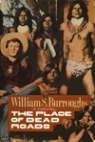 Place of Dead Roads by William S. Burroughs