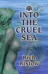 Into the Cruel Sea by Rich Ristow