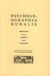 Psychogeographia Ruralis: Observations Concerning Landscape and the Imagination