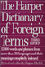 Harper Dictionary of Foreign Terms