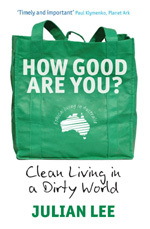 How Good Are You? Clean Living in a Dirty World