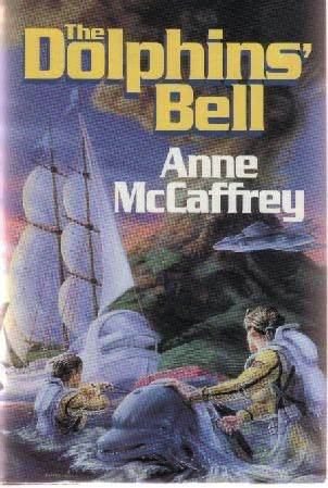 The Dolphins' Bell by Anne McCaffrey