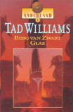 Berg van Zwart Glas by Tad Williams