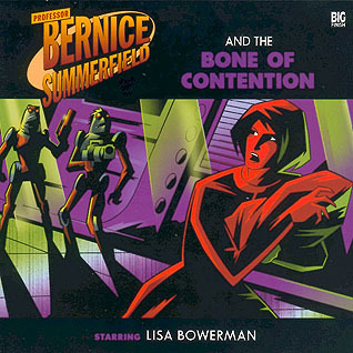The Bernice Summerfield and The Bone of Contention (Bernice Summerfield Audio Drama #22)