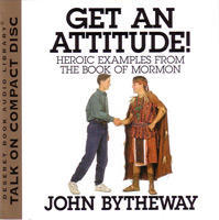 Get An Attitude! Heroic Examples From The Book Of Mormon