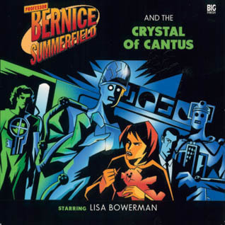Professor Bernice Summerfield and The Crystal of Cantus by Joseph Lidster