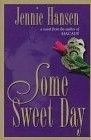 Some Sweet Day by Jennie L. Hansen
