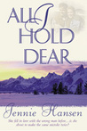 All I Hold Dear by Jennie L. Hansen