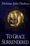 To Grace Surrendered (The Chastelayne Trilogy #3)