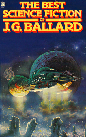 The Best Science Fiction of J. G. Ballard Orbit Books