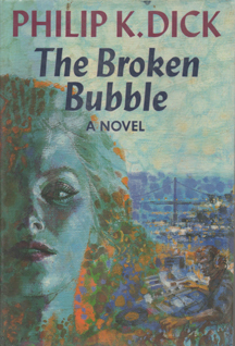 The Broken Bubble by Philip K. Dick