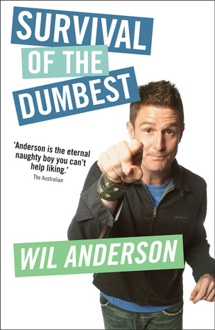 Survival of the Dumbest by Wil Anderson