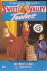 Romeo and 2 Juliets (Sweet Valley Twins #84)