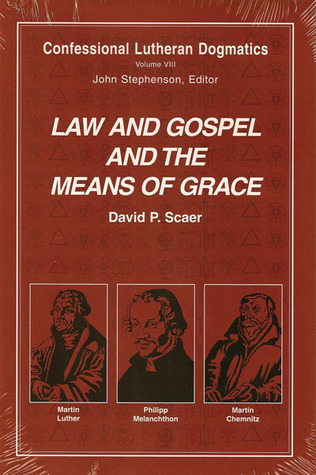 Law and Gospel and the Means of Grace