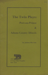 The Twin Plays: Port-au-Prince & Adams County Illinois