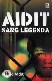 Aidit Sang Legenda by Murad Aidit