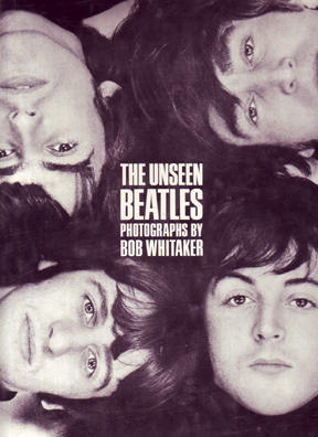 The Unseen Beatles by Robert   Whitaker