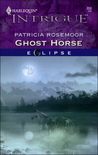 Ghost Horse (Eclipse, #12)