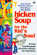 Chicken Soup for the Kid's Soul by Jack Canfield
