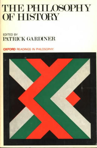 The Philosophy of History by Patrick L. Gardiner