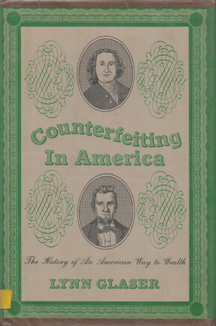 Counterfeiting in America - The history of an american way to wealth