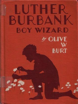 Luther Burbank by Olive Woolley Burt