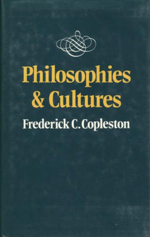 Philosophies and Cultures by Frederick Charles Copleston