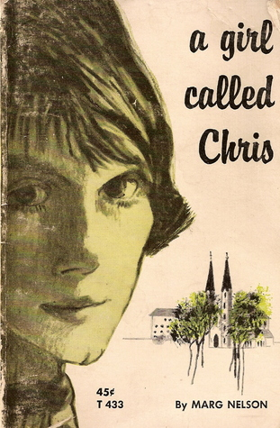 A Girl Called Chris by Marg Nelson