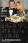 Entertaining With Regis & Kathie Lee: Year-Round Holiday Recipes, Entertaining Tips, andParty Ideas