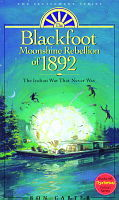 The Blackfoot Moonshine Rebellion of 1881 by Ron Carter