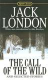 The Call Of The Wild And Selected Stories (100th Anniversary)