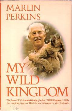 My Wild Kingdom by Marlon Perkins