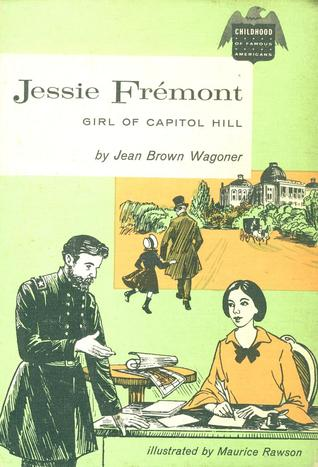 Jessie Fremont, Girl of Capitol Hill (Childhood of Famous Americans)