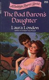 The Bad Baron's Daughter (Candlelight Regency #255)